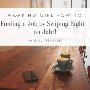 Working Girl How-To: Find a Job by Swiping Right (onJobr!)