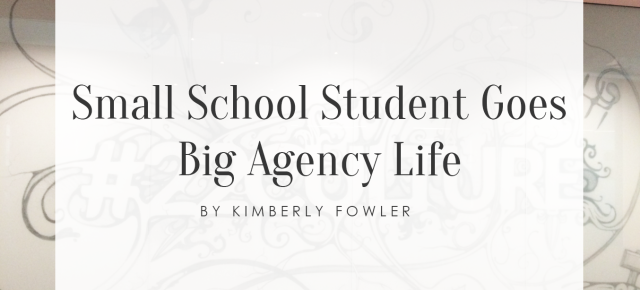 That Working Girl: Small School Student Goes Big Agency Life