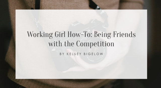Working Girl How-To: Being Friends with the Competition