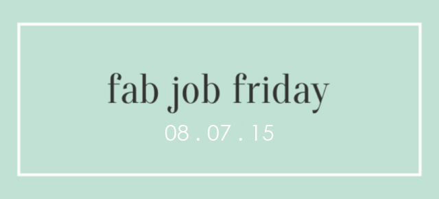That Working Girl: Fab Job Friday 8/7/2015